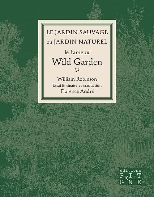 Le jardin sauvage ou le jardin naturel, le fameux Wild Garden