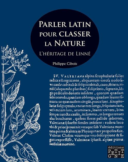 Parler latin pour classer la Nature. L'héritage de Linné