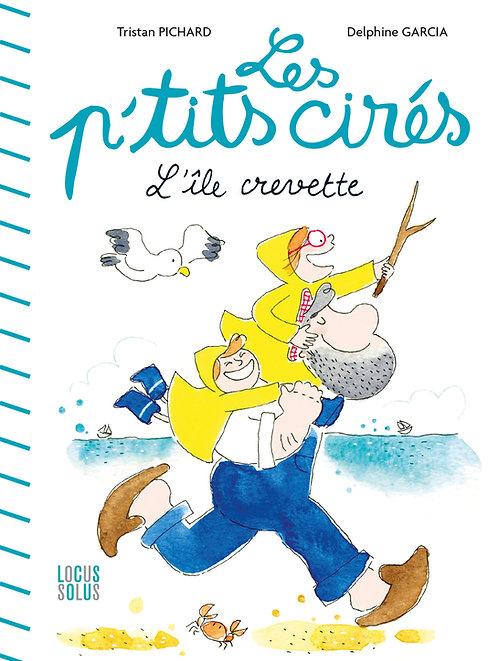 """L'île crevette. Collection """"Les p'tits cirés"""""""