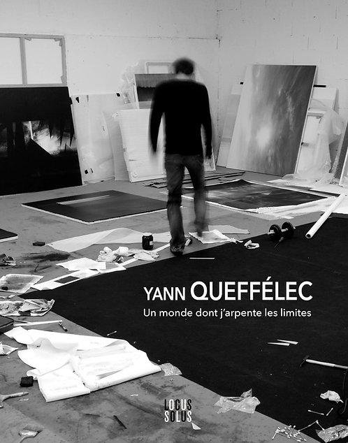 Yann Queffélec - Un monde dont j'arpente les limites