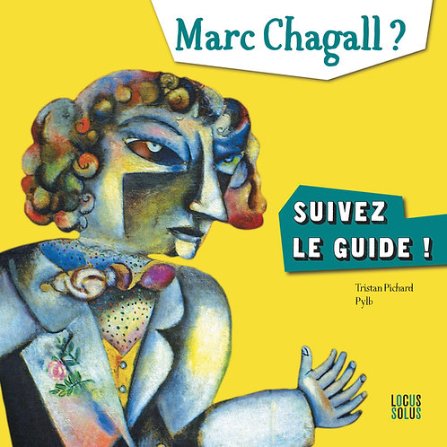 Marc Chagall ? Suivez le guide !
