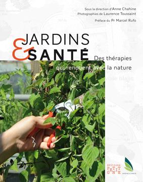 Jardins & santé - Des thérapies qui renouent avec la nature