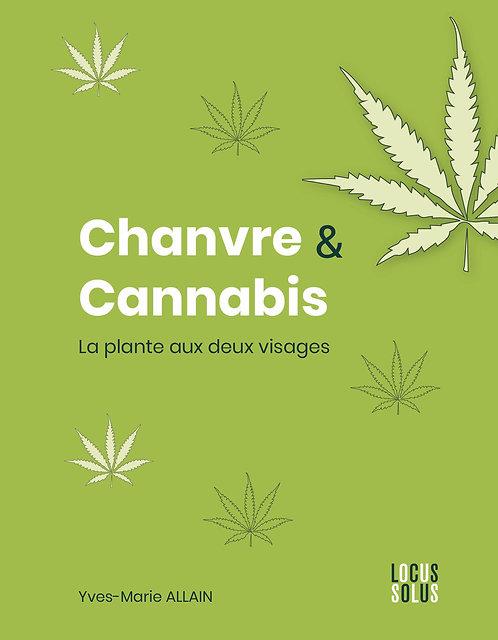 Chanvre & Cannabis - La plante aux deux visages