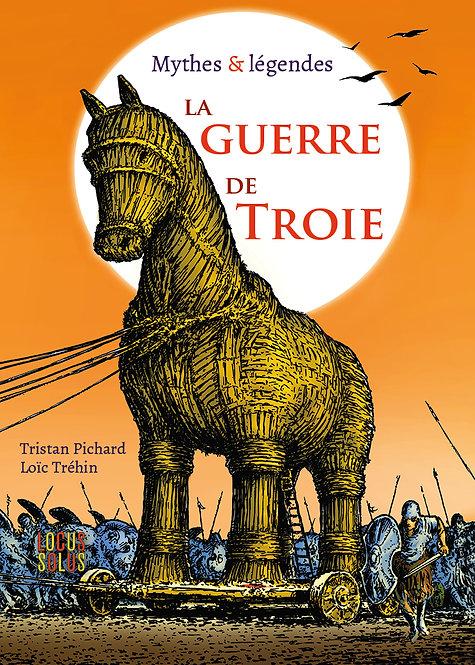 La guerre de Troie - Mythes & légendes - VERSION NUMERIQUE