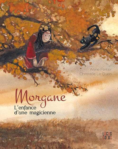 Morgane, l'enfance d'une magicienne