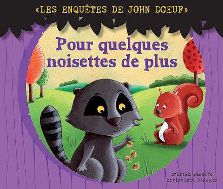 Les Enquêtes de John Doeuf - Pour quelques noisettes de plus - VERSION NUMERIQUE
