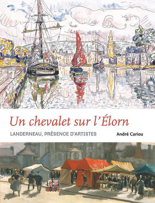 Un chevalet sur l'Elorn - Landerneau, présence d'artistes