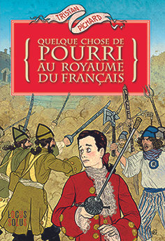 Quelque chose de pourri au royaume du français - VERSION NUMERIQUE