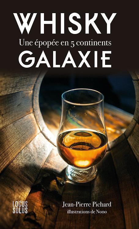 Whisky Galaxie. Une épopée en 5 continents