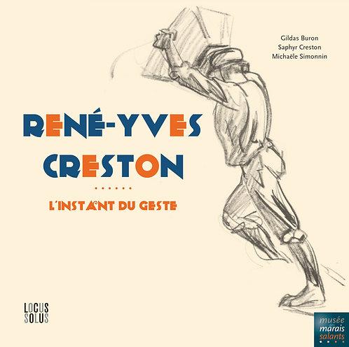 René-Yves Creston - L'instant du geste