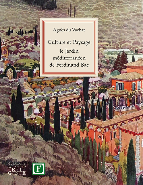Culture et paysage, Le Jardin méditerranéen de Ferdinand Bac
