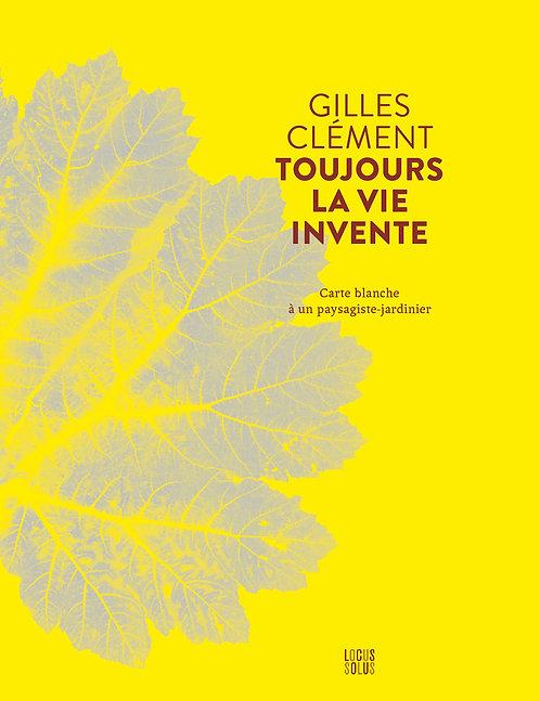 Toujours la vie invente Carte blanche à G.Clément