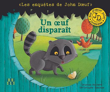 Les Enquêtes de John Doeuf - Un oeuf disparait - VERSION NUMERIQUE