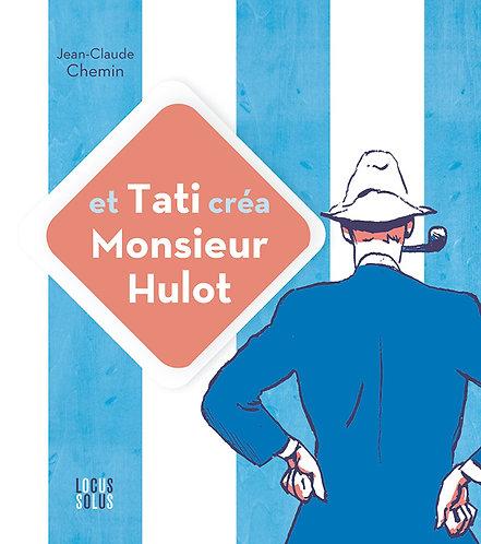 Et Tati créa Monsieur Hulot !