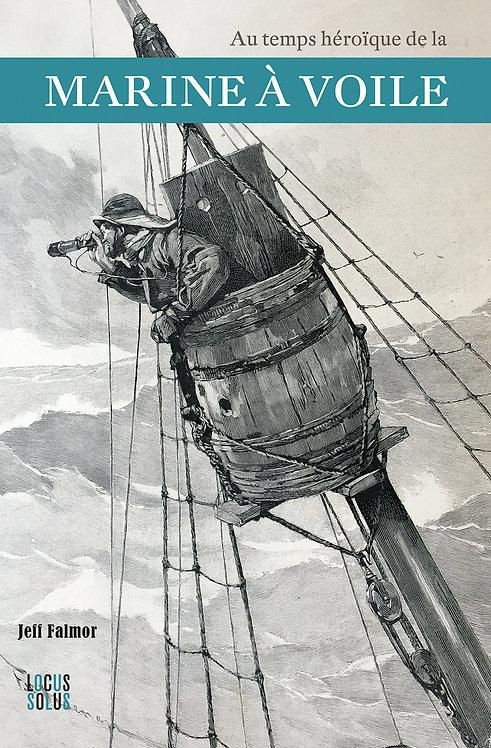 Aux temps héroïques de la marine à voile