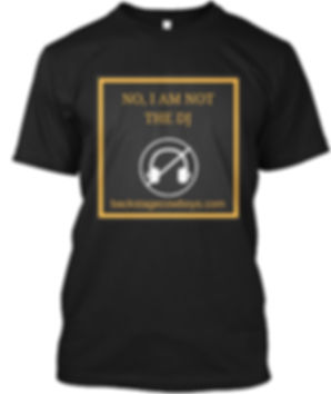 No I am not the DJ funny technical crew T-shirt