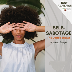Self-Sabotage: The Other Enemy