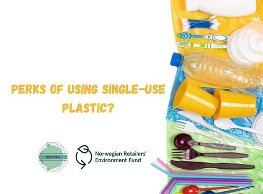 Perks of using sinlge-use plasitc?