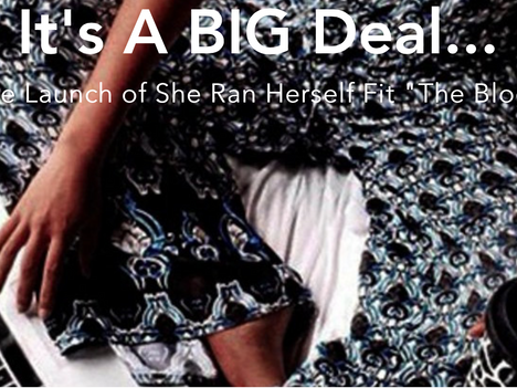 "The Why Behind She Ran Herself Fit ""The Blog"""