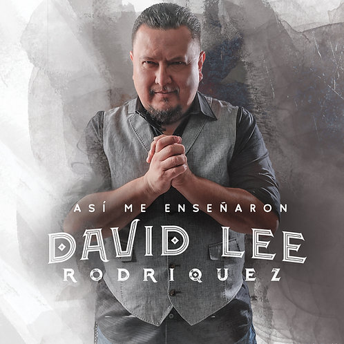 "David Lee Rodriquez ""Asi Me Ensenaron"""