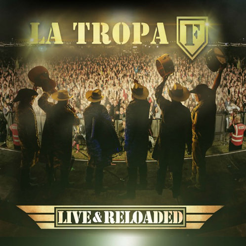 LA TROPA F LIVE AND RELOADED