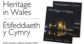 Cadw Heritage in Wales Magazine
