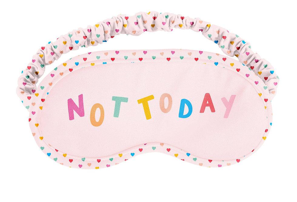 NOT TODAY sleep mask/