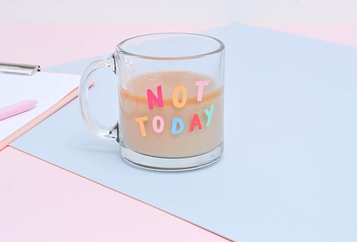 NOT TODAY glass mug/