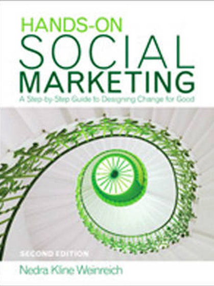 Hands-On Social Marketing, A Step-by-Step Guide to Designing Change for Good