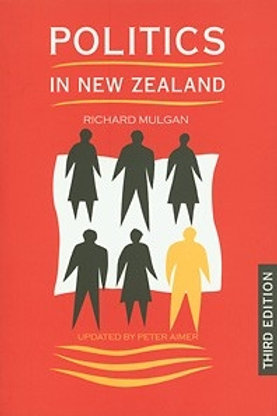 Politics in New Zealand (3rd edition)