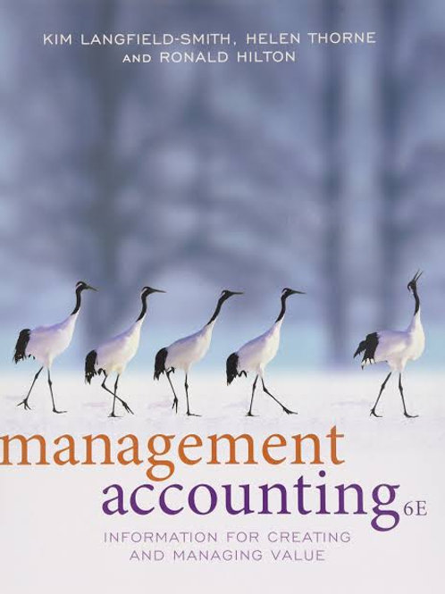 Management Accounting: Information for Creating and Managing Value 6th Edition