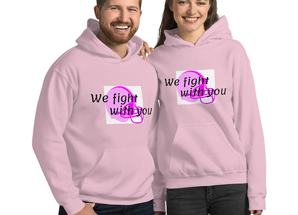We Fight with you Unisex Hoodie