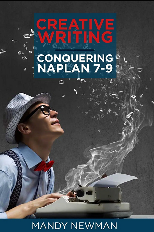 Creative Writing: Conquering NAPLAN 7-9 Hard Copy