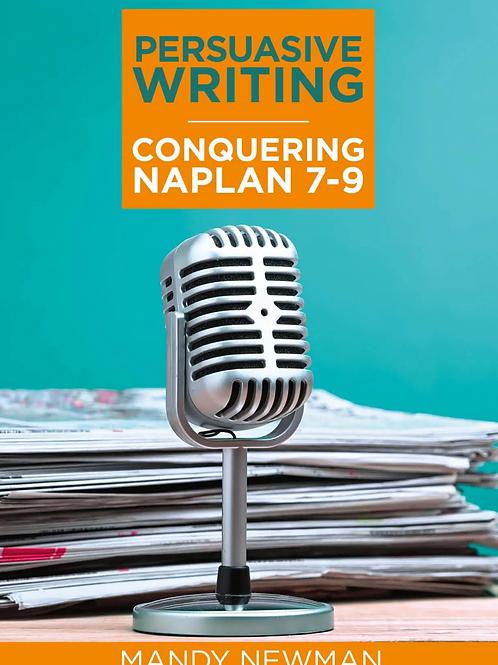 Persuasive Writing: Conquering NAPLAN 7-9 Hard Copy