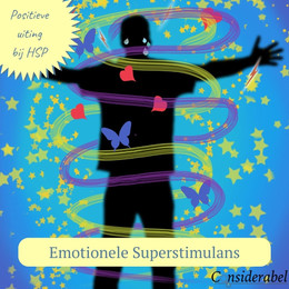 Veel emoties voelen - Emotionele Superstimulans