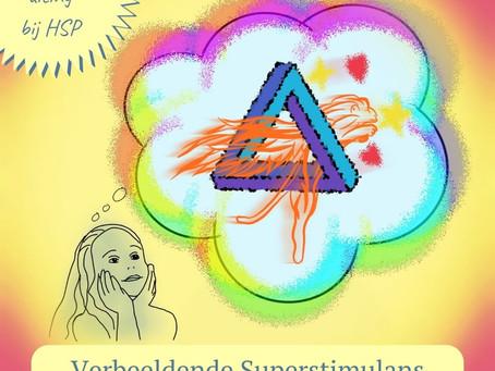 Als je denkt in beelden - Verbeeldende Superstimulans