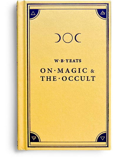 W. B. Yeats - On Magic & The Occult