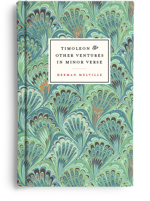 Herman Melville – Timoleon & Other Ventures in Minor Verse