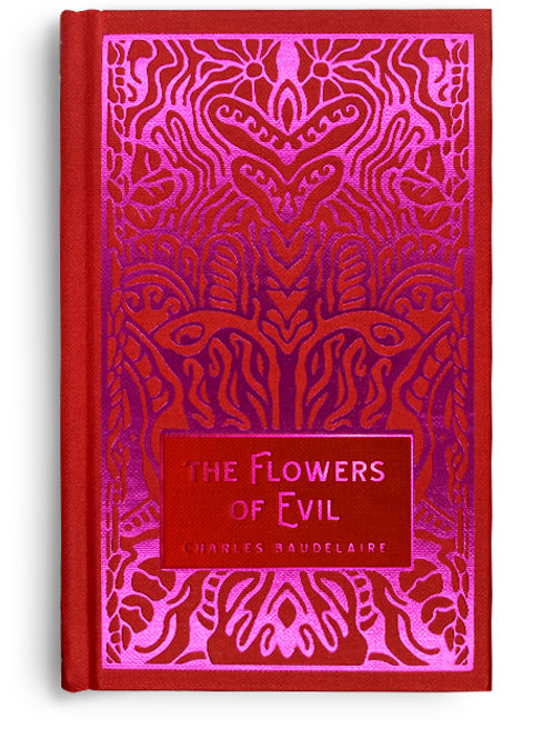Charles Baudelaire - The Flowers of Evil