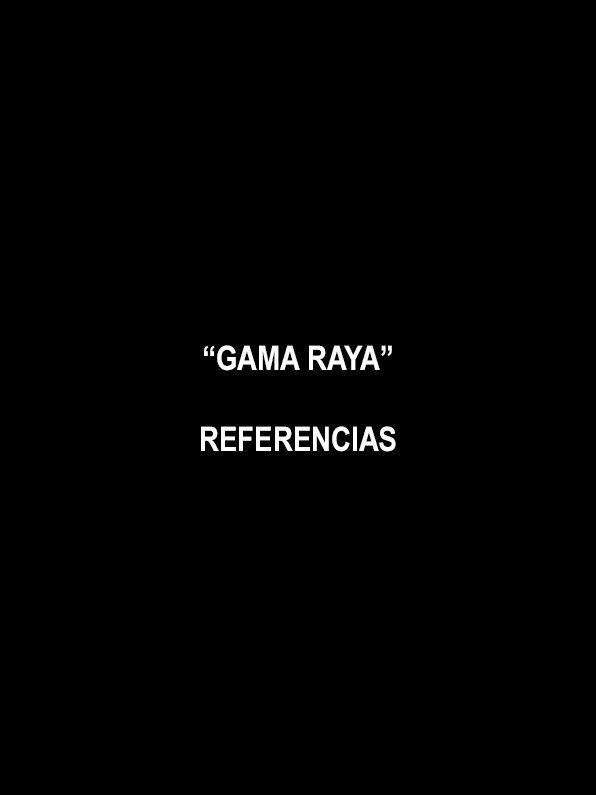 REFERENCIAS GAMA RAYA