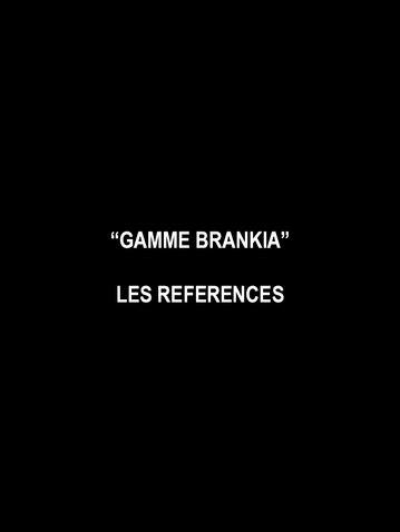 REFERENCES GAMME BRANKIA