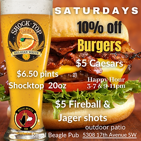 SATURDAY burgers shots caesars SHOCKTOP.