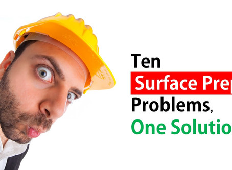 10 Surface Prep Problems, 1 Solution