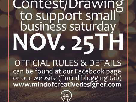 Mind of Creative Designer's Support Small Business Saturday Contest/Drawing