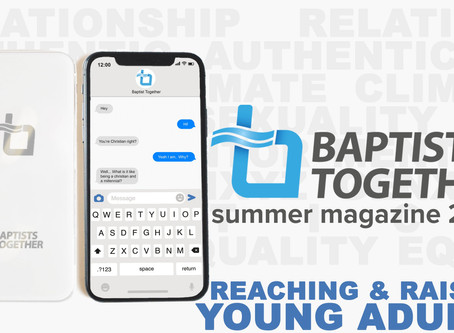 Recommended read - take a look at the new Baptists Together Summer magazine