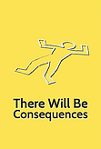 There Will Be Consequences poster.png