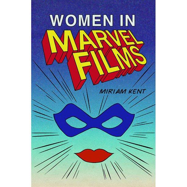 Next week: Women in Marvel Films by Miriam Kent