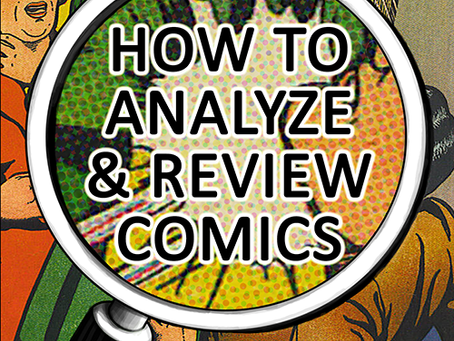HOW TO ANALYZE & REVIEW COMICS