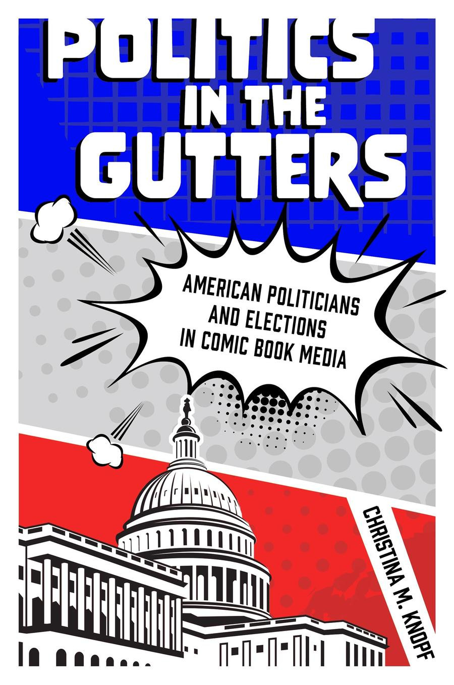 Up Next: Politics in the Gutters by Christina M. Knopf
