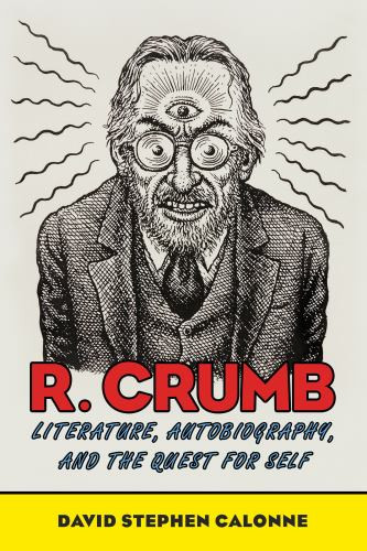 Next Week: R. Crumb by David Stephen Calonne